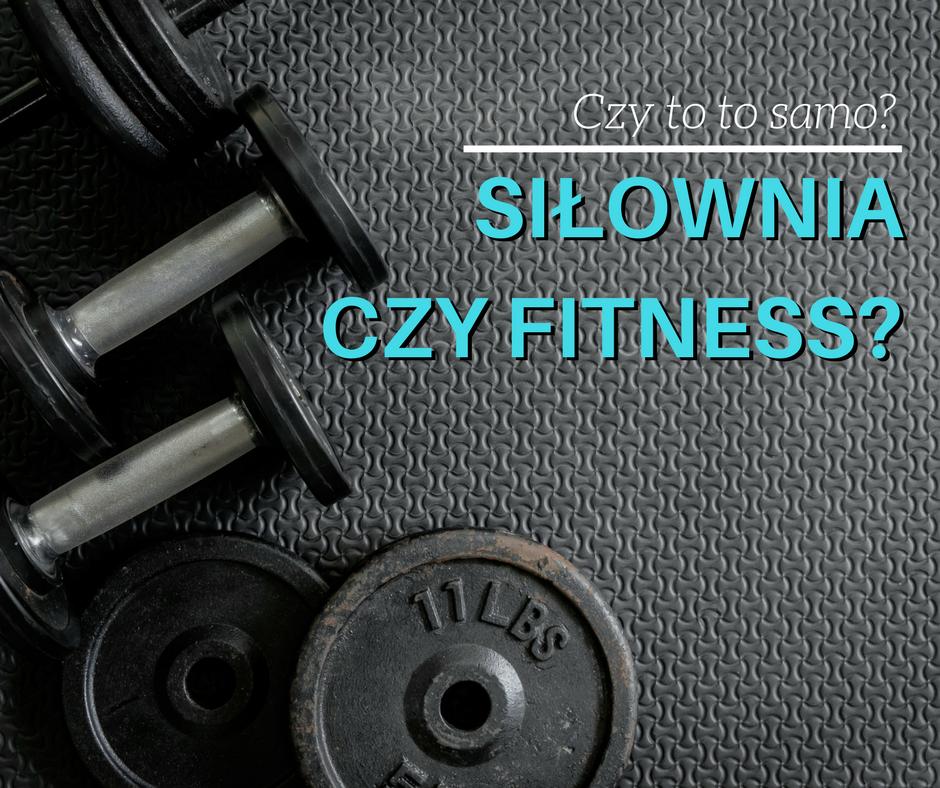 siłownia czy fitness