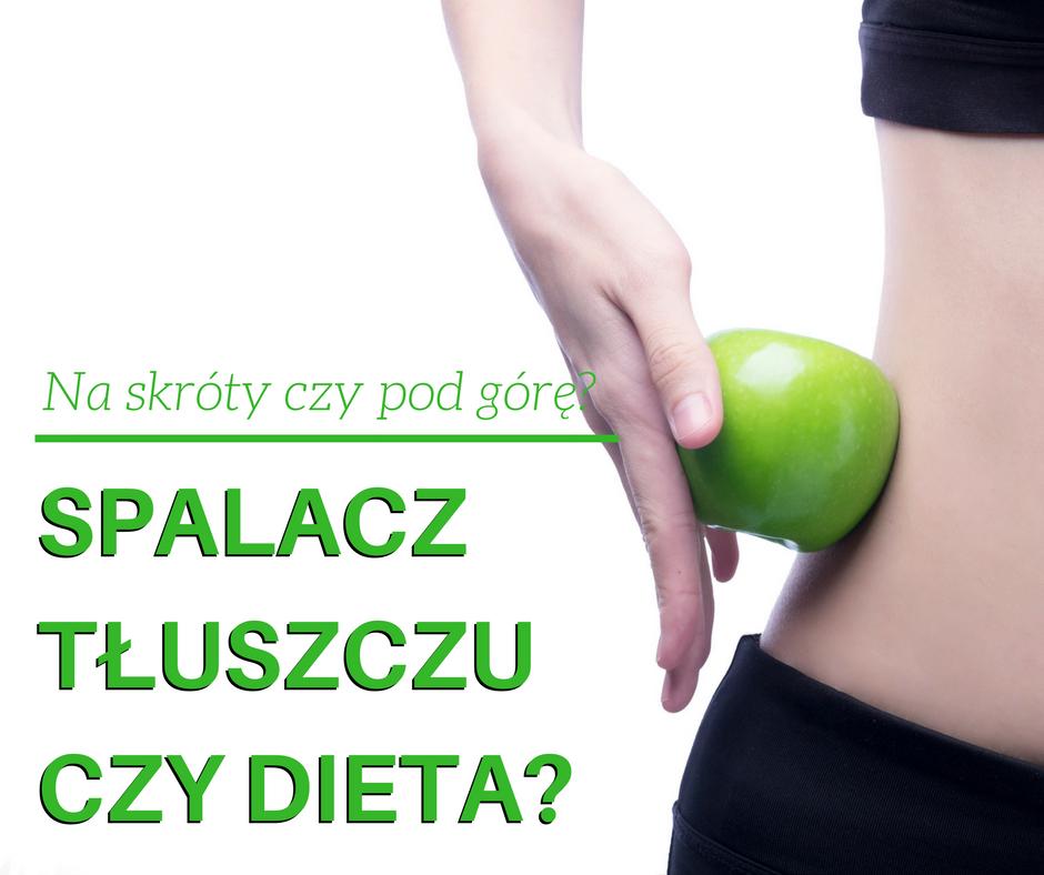 spalacze tłuszczu czy dieta